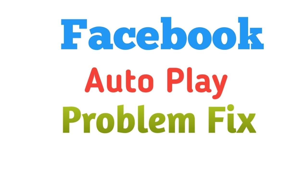 How To Turn Off Facebook Auto Play Video